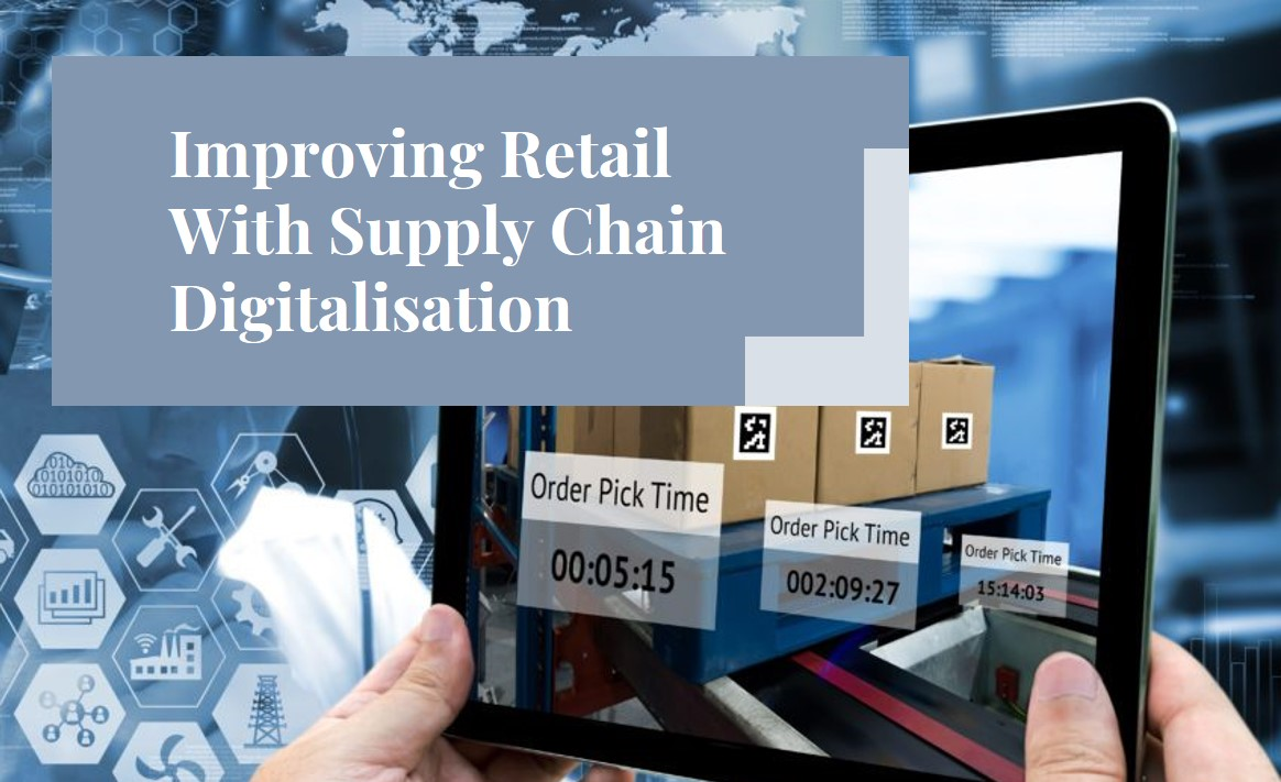 Improving Retail With Supply Chain Digitalisation