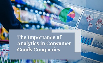 The Importance of Analytics in Consumer Goods Companies
