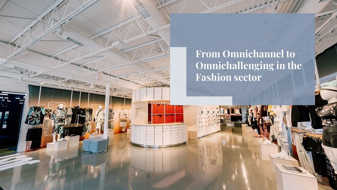 From Omnichannel to Omnichallenging in the Fashion sector