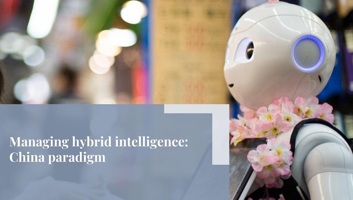 Managing hybrid Intelligence-China paradigm-Loftus Bradford