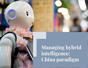 Managing hybrid intelligence: China paradigm